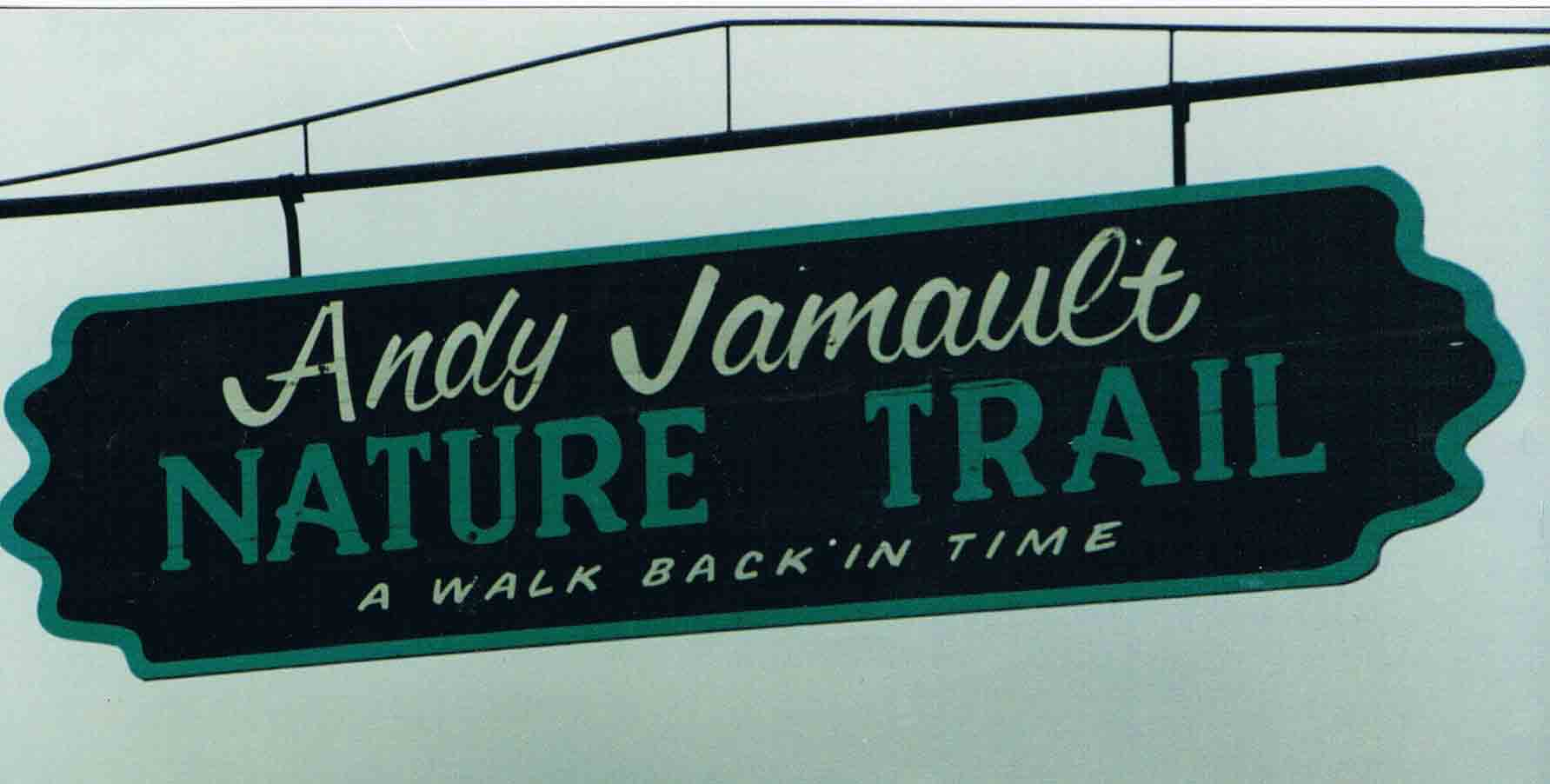 Welcome to the Andy Jamault Trail